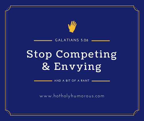 Stop Competing & Envying: Galatians 5:26
