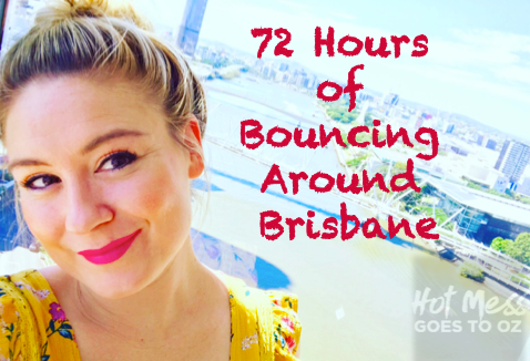 72 Hours of Bouncing Around Brisbane