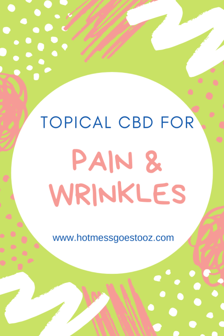TOPICAL CBD FOR PAIN, CBD FOR WRINKLES