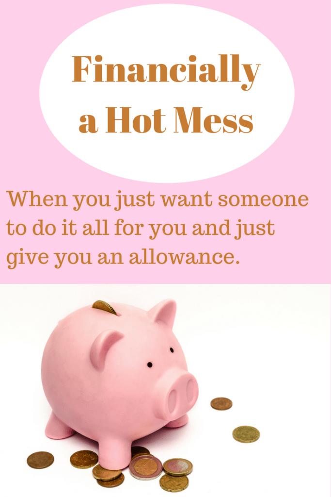 Financially a hot mess