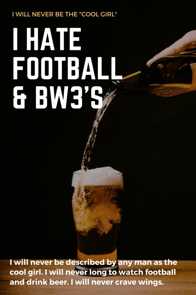 I hate football & bw3's