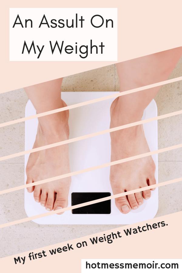 An Assult on My Weight