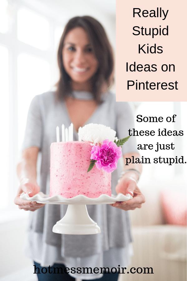 Really Stupid Kids Ideas on Pinterest