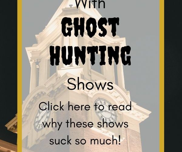 The Problems With Ghost Hunting Shows