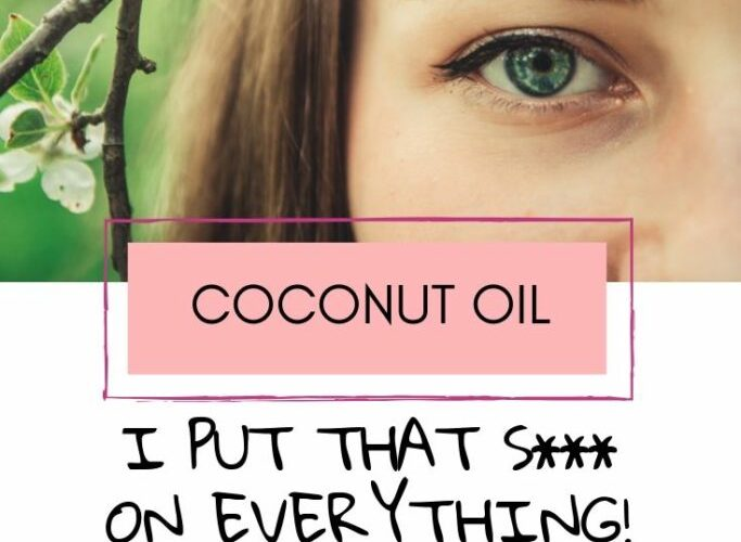 Coconut Oil- I Put That S*** on Everything