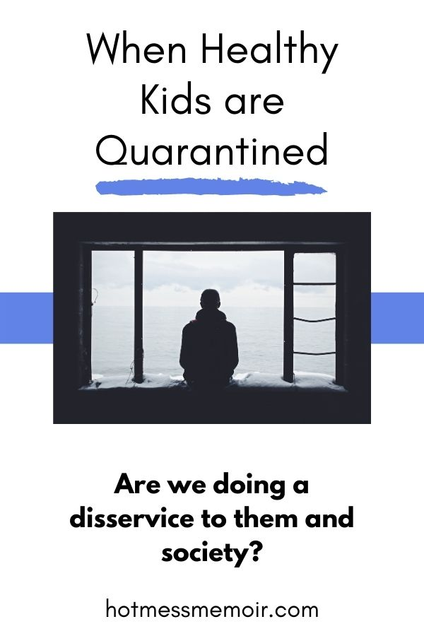 healthy children are quarantined