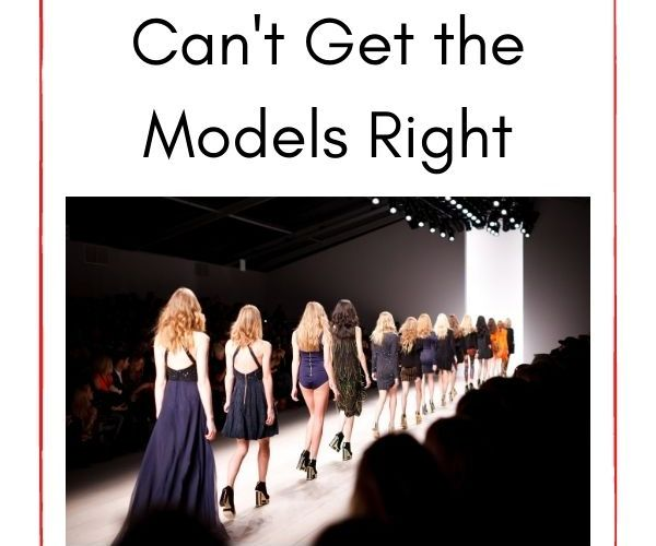 The Fashion Industry Just Can't Get the Models Right