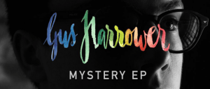 REVIEW: GUS HARROWER – MYSTERY EP – reposted from XS Noize