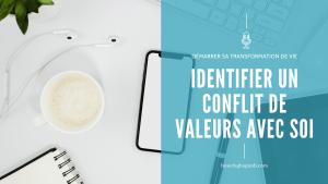 Me, Myself and I – Comment Identifier un Conflit de Valeurs avec Soi ? – E005
