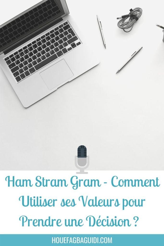 Ham Stram Gram - Comment Utiliser ses Valeurs pour Prendre une Décision ? - E010 1