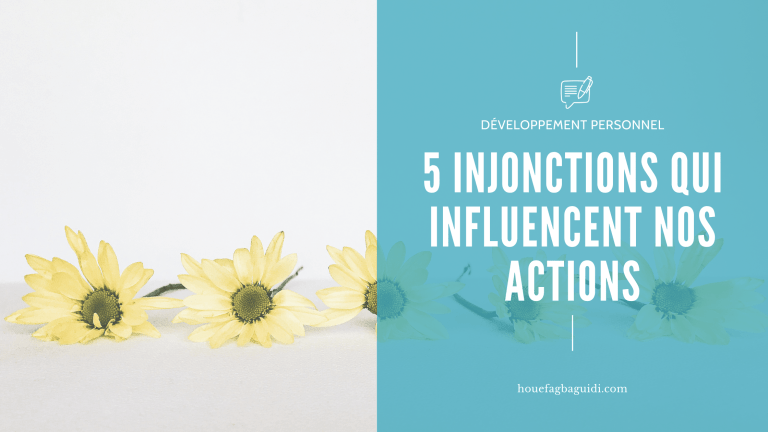 Read more about the article Les 5 Injonctions Qui Influencent Nos Actions
