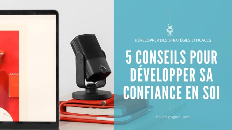 5 Conseils pour Développer sa Confiance en Soi – E049