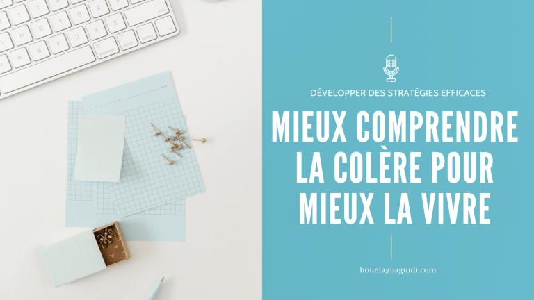 Read more about the article Comment gérer l'émotion de colère pour mieux la vivre au quotidien – E072