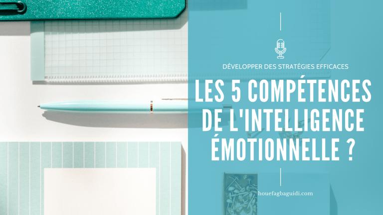 Read more about the article Quelles sont les compétences de l'Intelligence Émotionnelle – partie 2 – E071