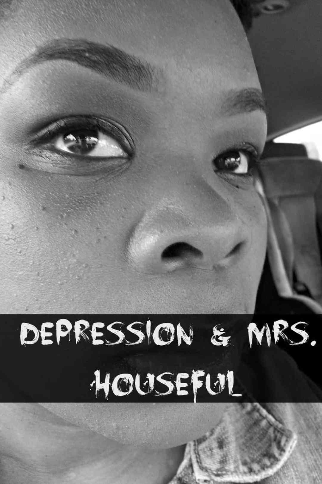 Depression and Mrs. Houseful of Nicholes