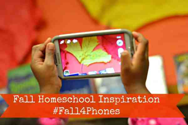 Fall Homeschool Inspiration #Fall4Phones