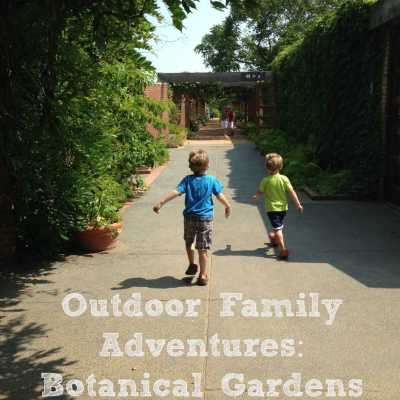 Outdoor Family Adventures: Botanical Gardens & Arboretums