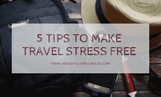 5 Tips for {Almost} Stress Free Travel