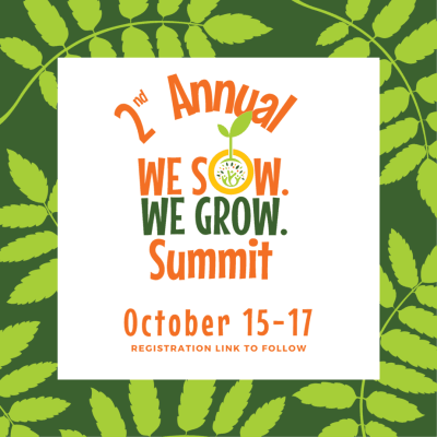 The 2nd Annual We Sow We Grow Summit
