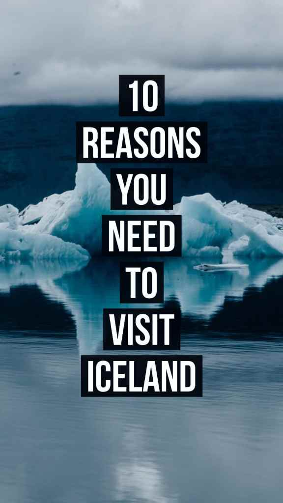 10 reasons you need to visit iceland