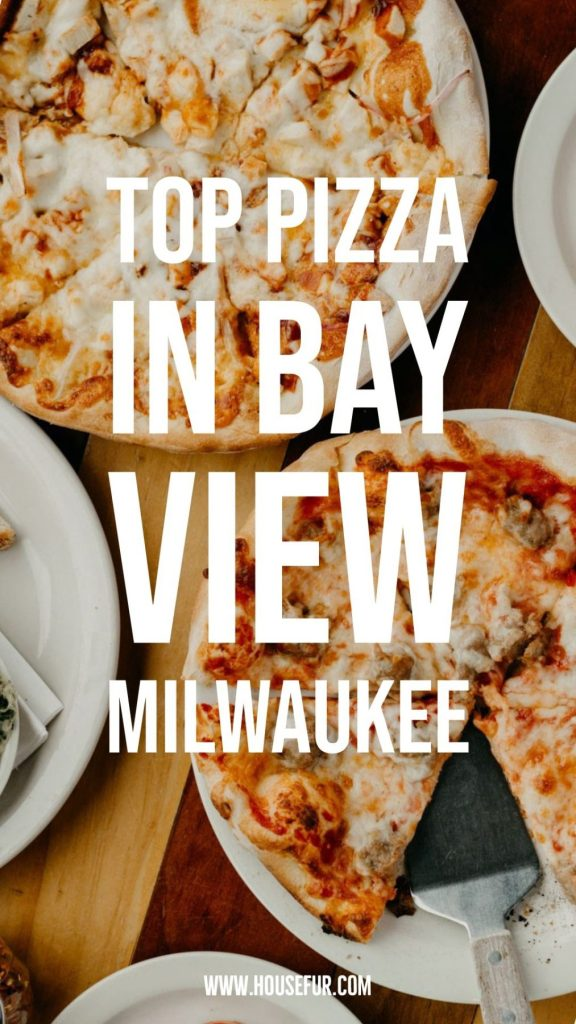 top pizza in bay view Milwaukee