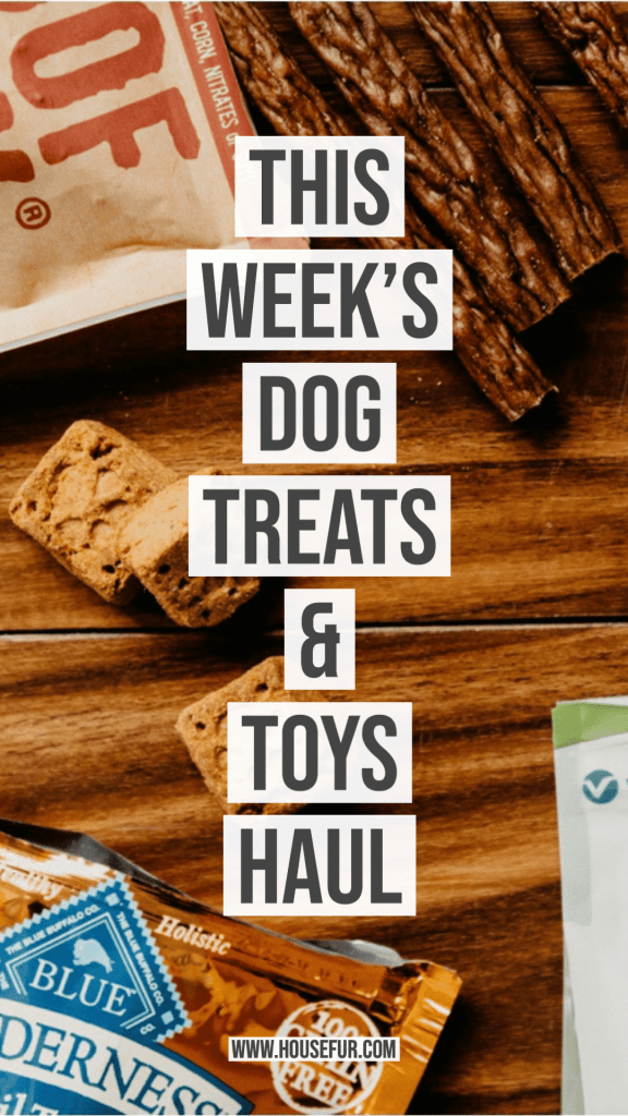 This Week's Dog Treats & Toys Haul