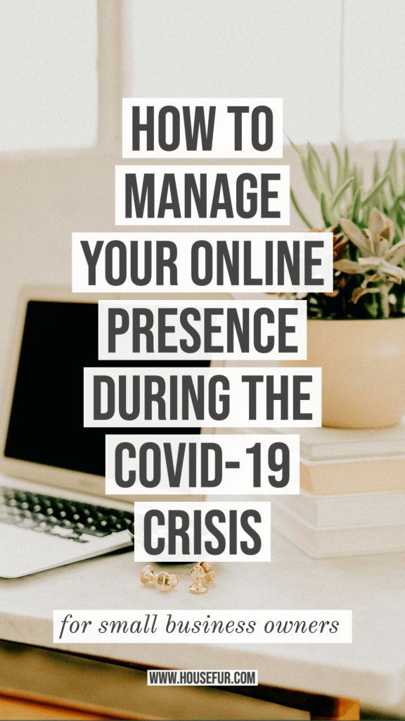 How to Manage Your Online Presence During the COVID-19 Crisis (For Business Owners)