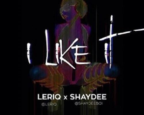 wpid-leriq-x-shaydee-i-like-it-500x431