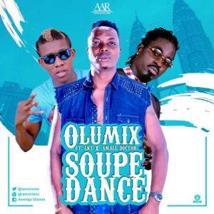 Olumix-ft.-Small-Doctor-LKT-Soupe-Dance