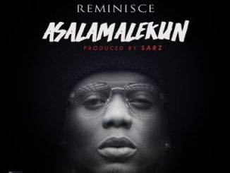 "Reminisce-–-""Asalamalekun""-Prod"