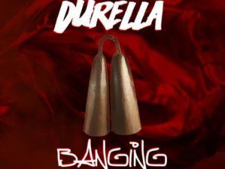 Durella-Banging