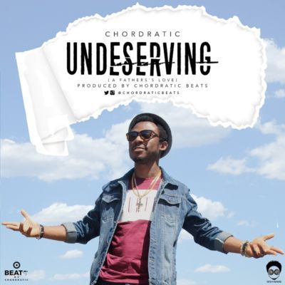 "chordratic-–-""undeserving""-a-father's-love-1"