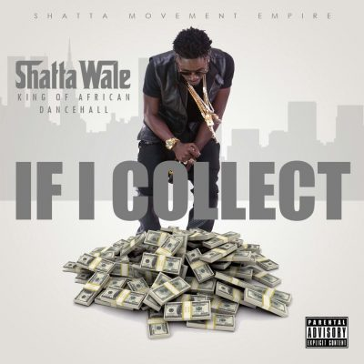 shatta-wale-–-if-i-collect
