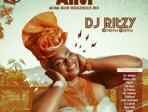 DJmix: DJ Ritzy @DdjRitzy – AIM [Akwa Ibom Indigenous Mixtape]