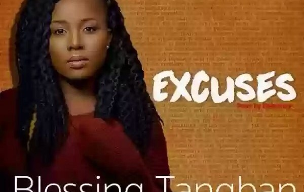 New Music: Blessing Tangban – Excuses (Prod. by Dekumzy)