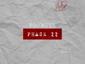 PRO'METH RELEASES NEW MIXTAPE TITLED PHASE II