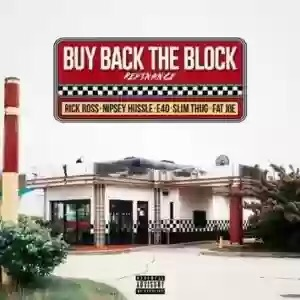 Download MP3: Rick Ross – Buy Back The Block Remix Ft. Nipsey Hussle, Slim Thug, Fat Joe & E-40