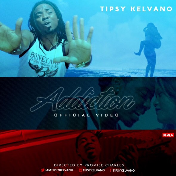 Video: Tipsy Kelvano - Addiction (Dir By Promise Charles)