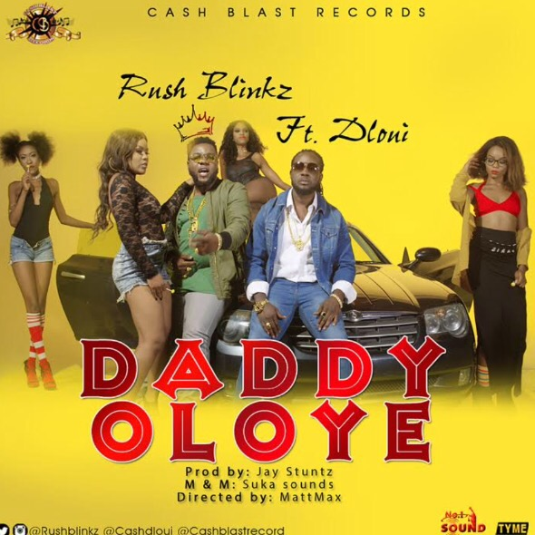 Video: Rush Blinkz ft DLoui - Daddy Oloye (Dir By Matt Max)