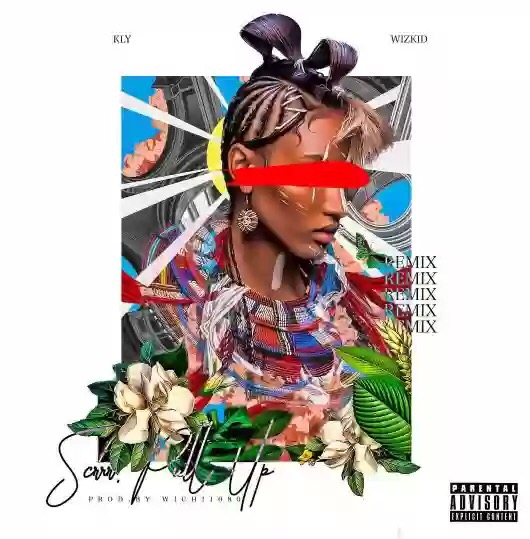 Download MP3: KLY Ft. Wizkid – Scrrr Pull Up (Remix) | Prod. By Wichi 1080