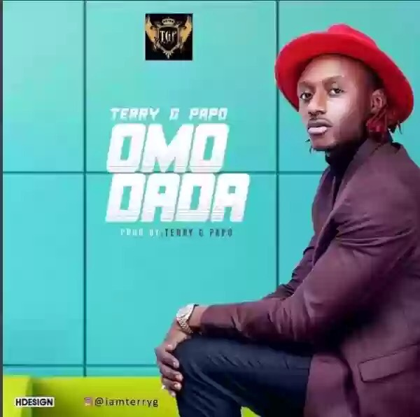 Download MP3: Terry G Papo – Omo Dada