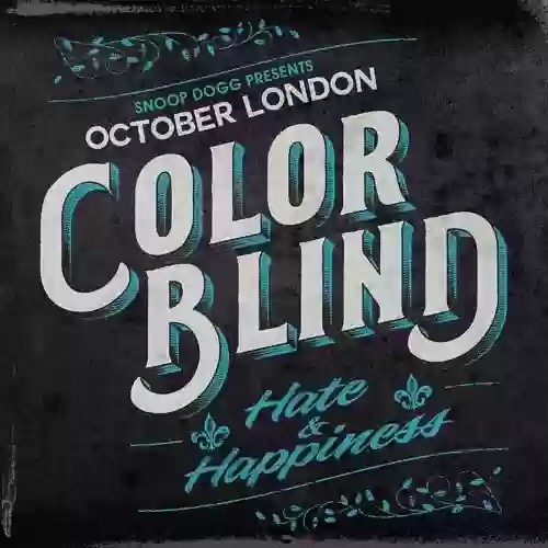 Download: October London - 'Colorblind: Hate & Happiness'