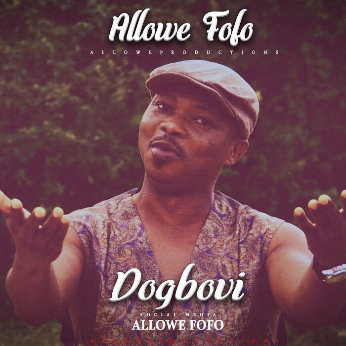 VIDEO: Allowe Fofo - Dogbovi