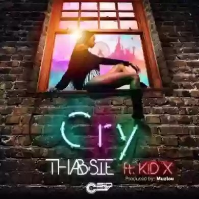 """Download MP3: THABSIE – """"CRY"""" FT. KID X"""