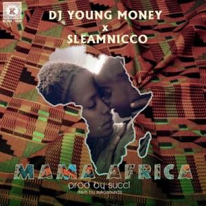DJ Young Money ft Sleamnicco – Mama Africa