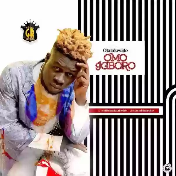 DOWNLOAD MP3 OLALAKESIDE – OMO IGBORO