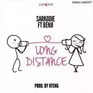 "Download SARKODIE – ""LONG DISTANCE"" FT. BENJI"
