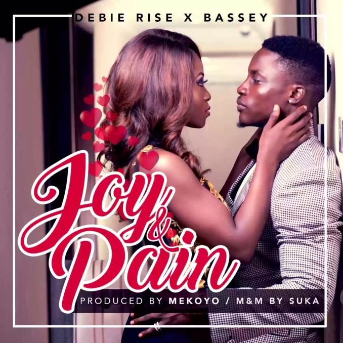 Debie Rise Ft. Bassey – Joy & Pain