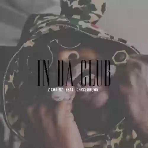 Download MP3: 2 Chainz - In Da Club feat. Chris Brown