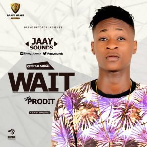 JaaySounds - Wait ft Prodit